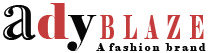 Ady Blaze | A Fashion brand